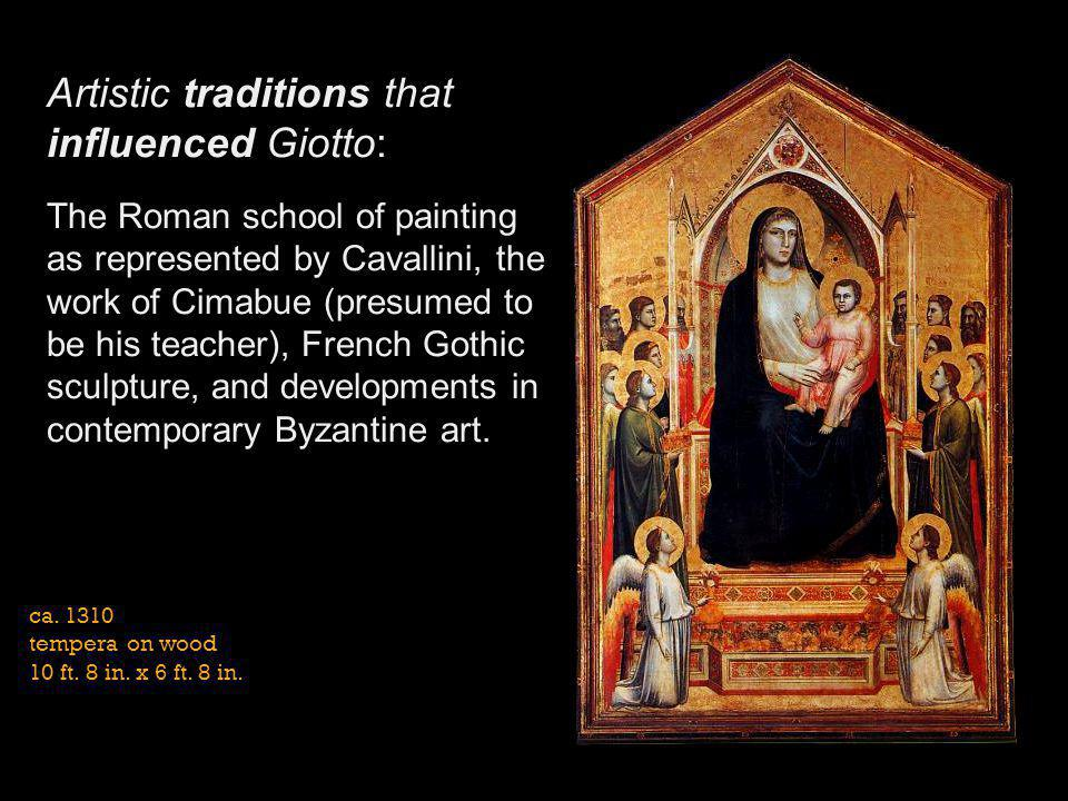 Artistic traditions that influenced Giotto: