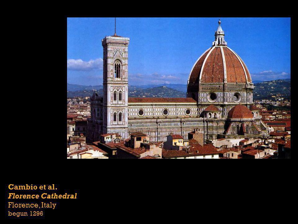Cambio et al. Florence Cathedral Florence, Italy begun 1296