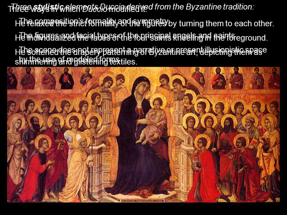 Three stylistic elements Duccio derived from the Byzantine tradition: