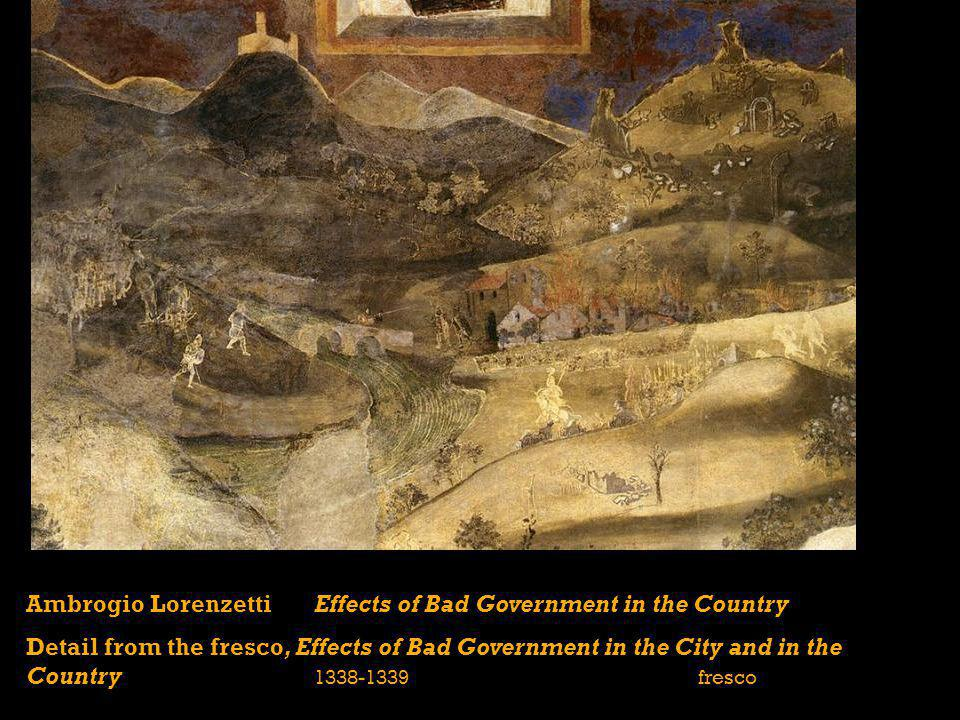 Ambrogio Lorenzetti Effects of Bad Government in the Country