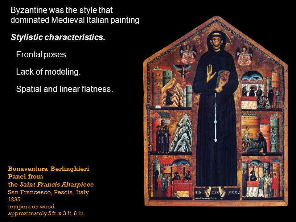 Byzantine was the style that dominated Medieval Italian painting