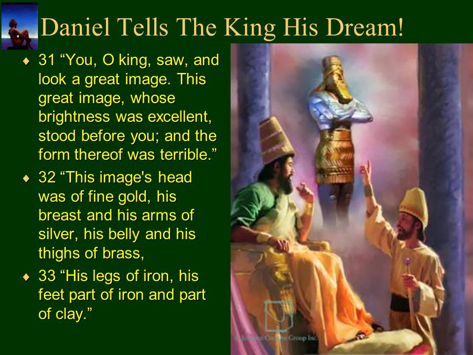 Daniel Tells The King His Dream!
