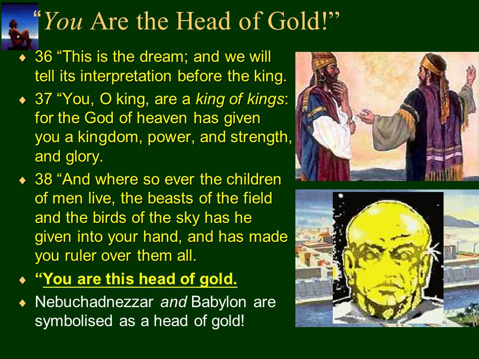 You Are the Head of Gold!