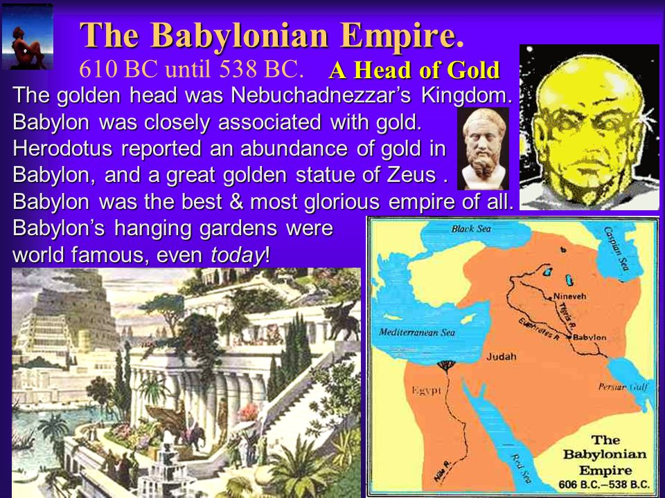 The Babylonian Empire. 610 BC until 538 BC.