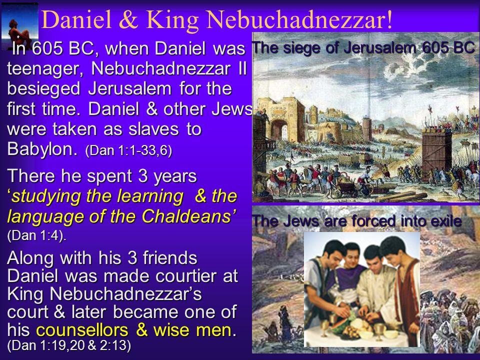 Daniel & King Nebuchadnezzar!