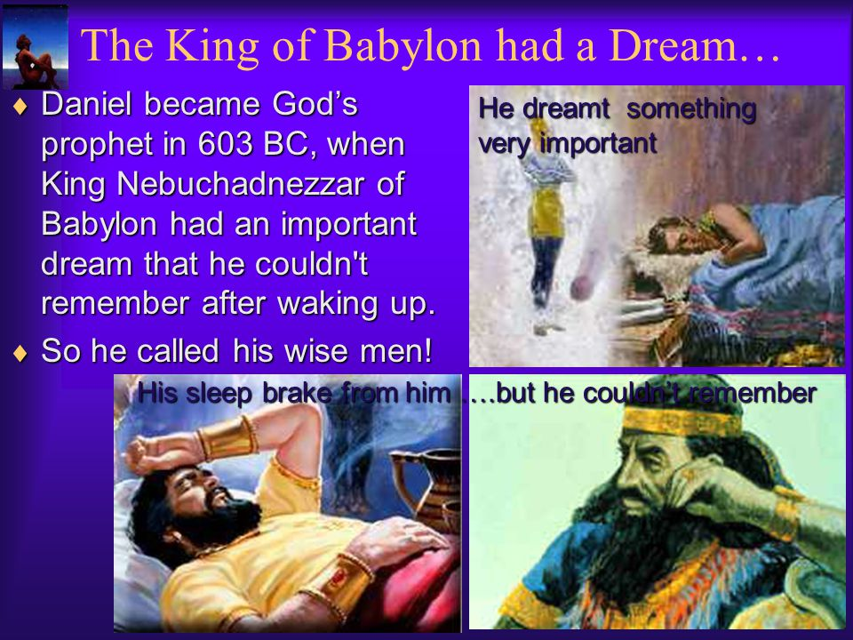 The King of Babylon had a Dream…