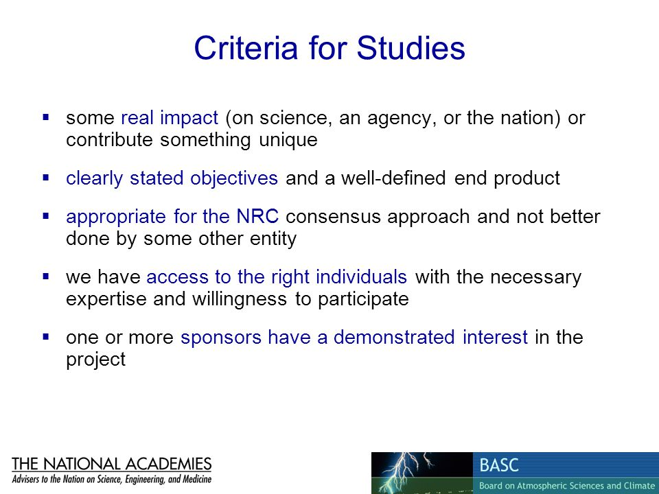 Criteria for Studies some real impact (on science, an agency, or the nation) or contribute something unique.