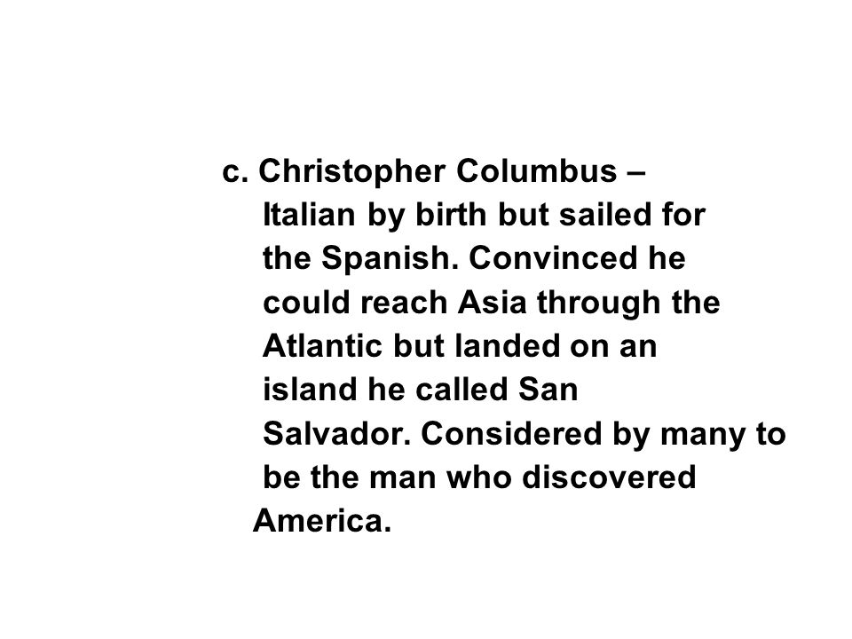 c. Christopher Columbus –