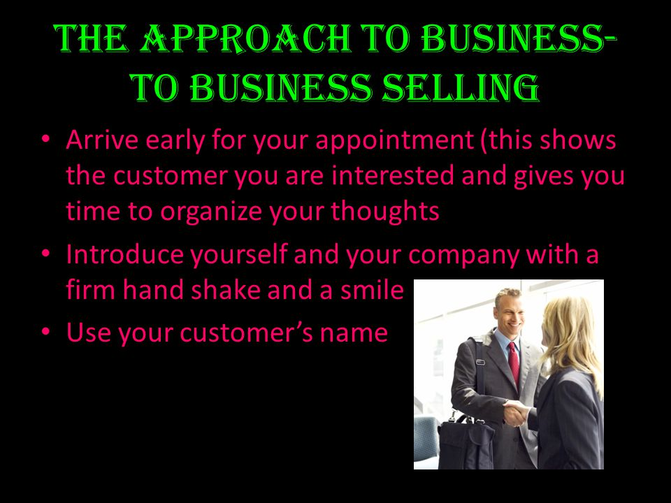 The Approach to Business-to Business Selling