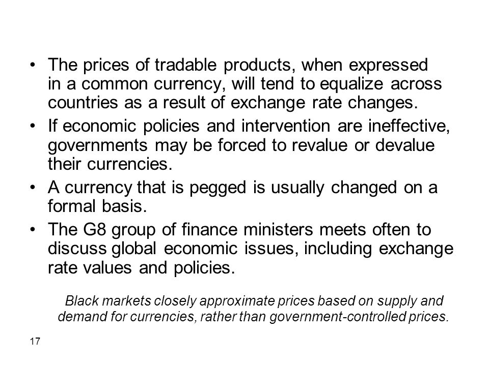 The prices of tradable products, when expressed in a common currency, will tend to equalize across countries as a result of exchange rate changes.