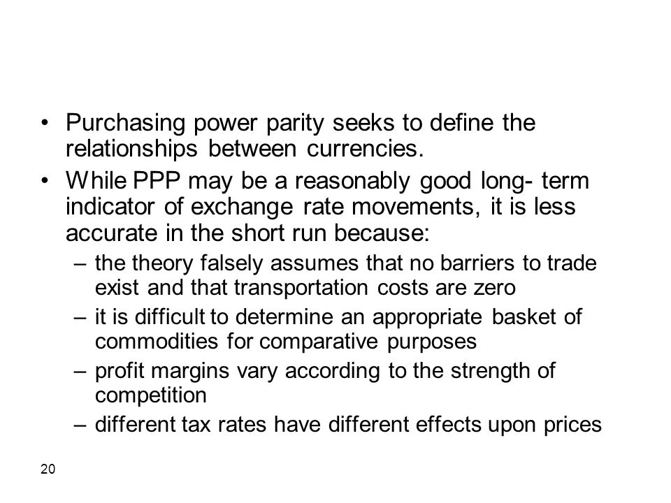Purchasing power parity seeks to define the relationships between currencies.