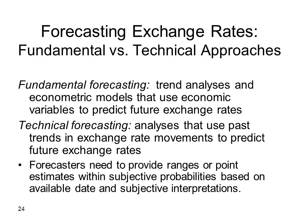 Forecasting Exchange Rates: Fundamental vs. Technical Approaches
