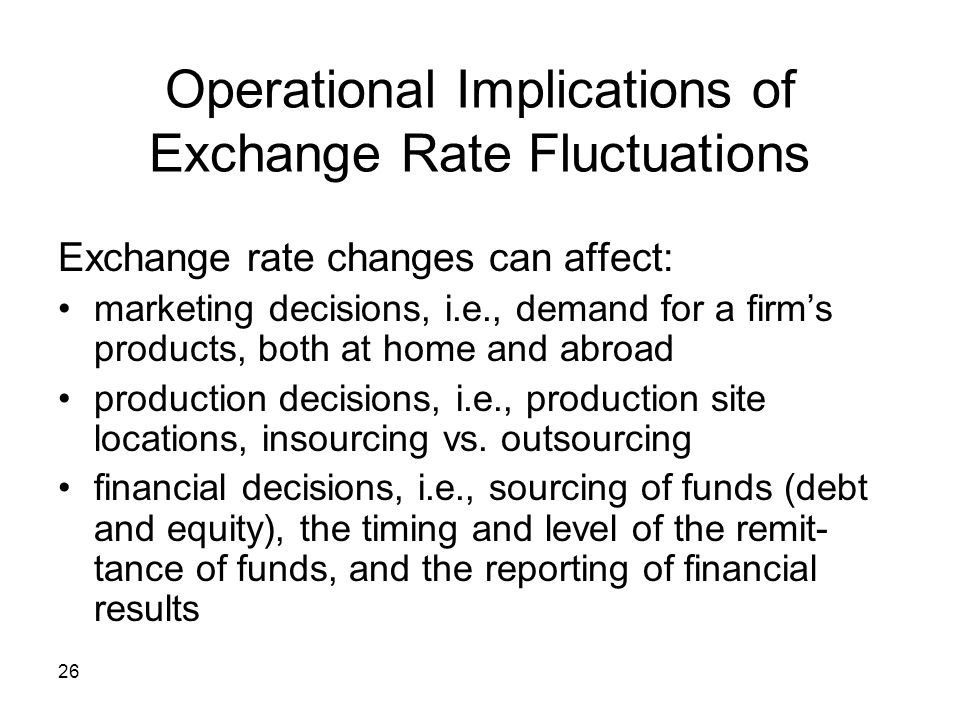 Operational Implications of Exchange Rate Fluctuations