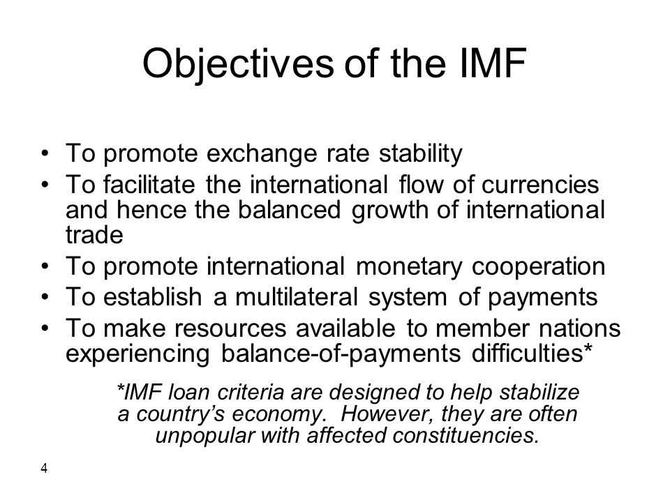 Objectives of the IMF • To promote exchange rate stability