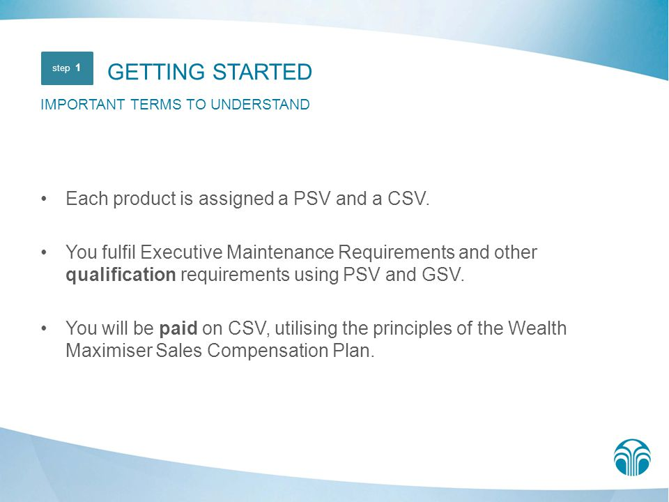 GETTING STARTED Each product is assigned a PSV and a CSV.
