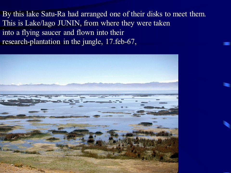 By this lake Satu-Ra had arranged one of their disks to meet them.