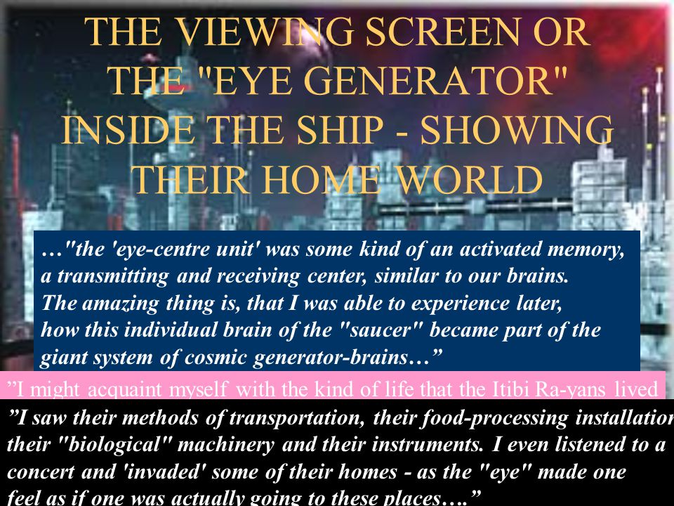 THE VIEWING SCREEN OR THE EYE GENERATOR INSIDE THE SHIP - SHOWING THEIR HOME WORLD