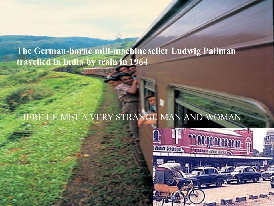 The German-borne mill-machine seller Ludwig Pallman