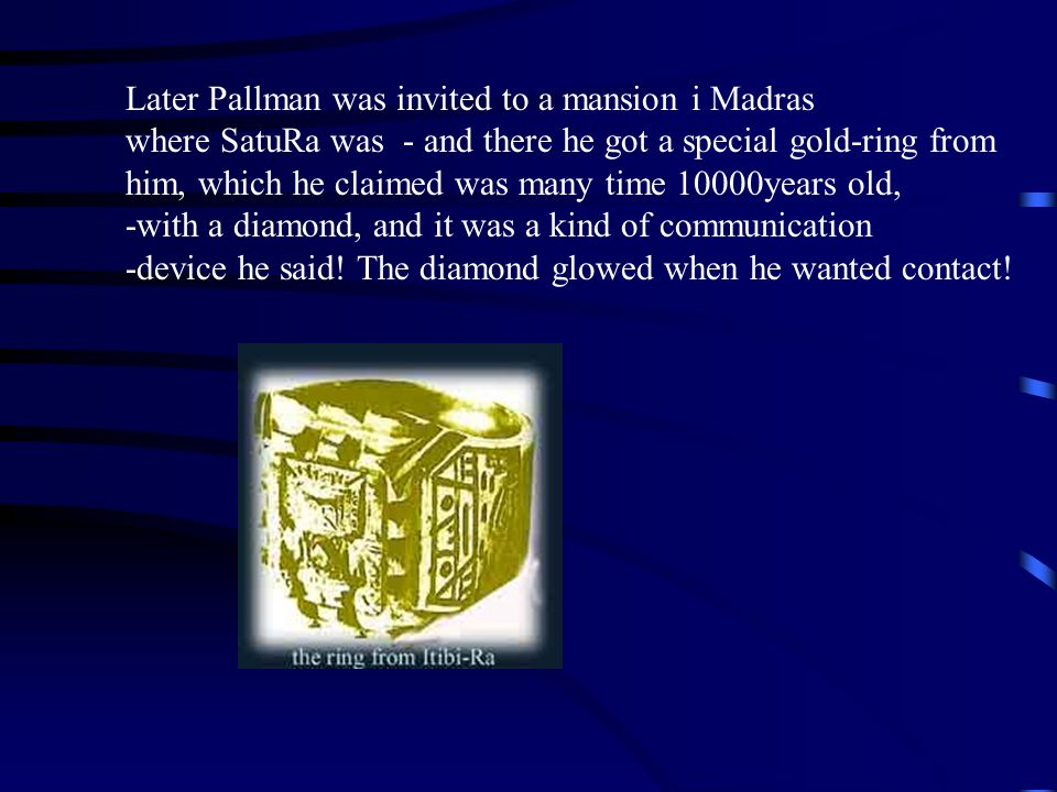 Later Pallman was invited to a mansion i Madras
