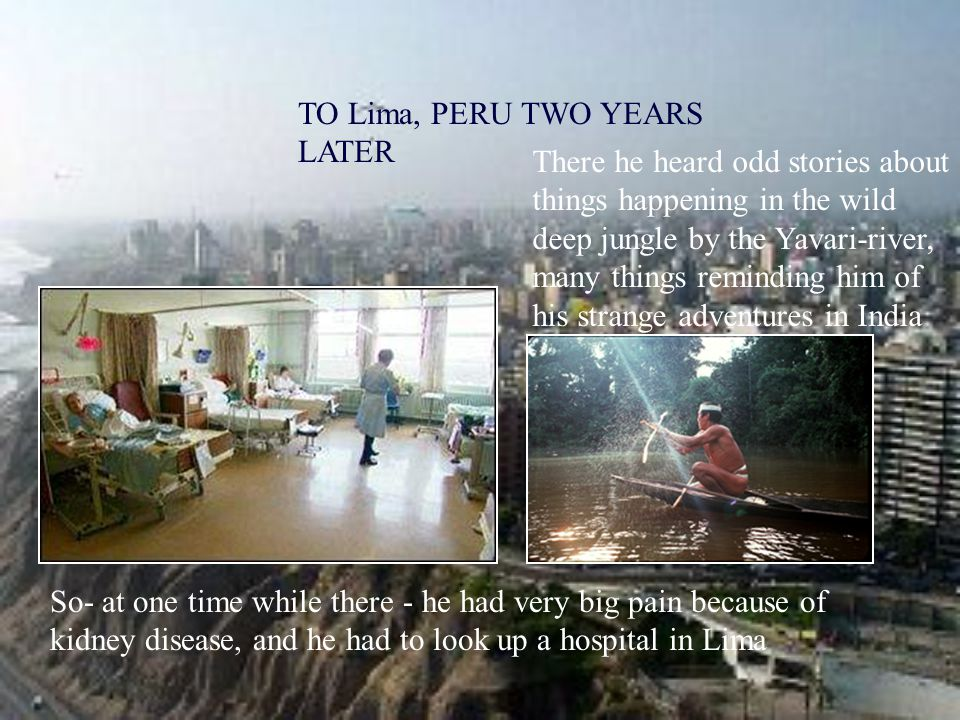 TO Lima, PERU TWO YEARS LATER