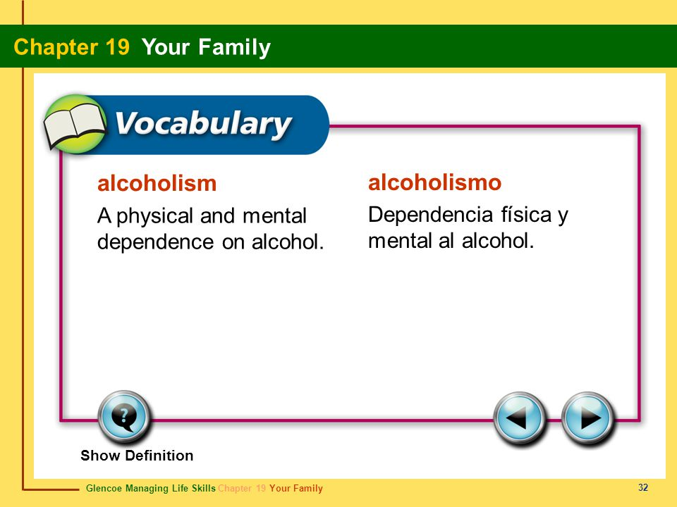 alcoholism alcoholismo A physical and mental dependence on alcohol.