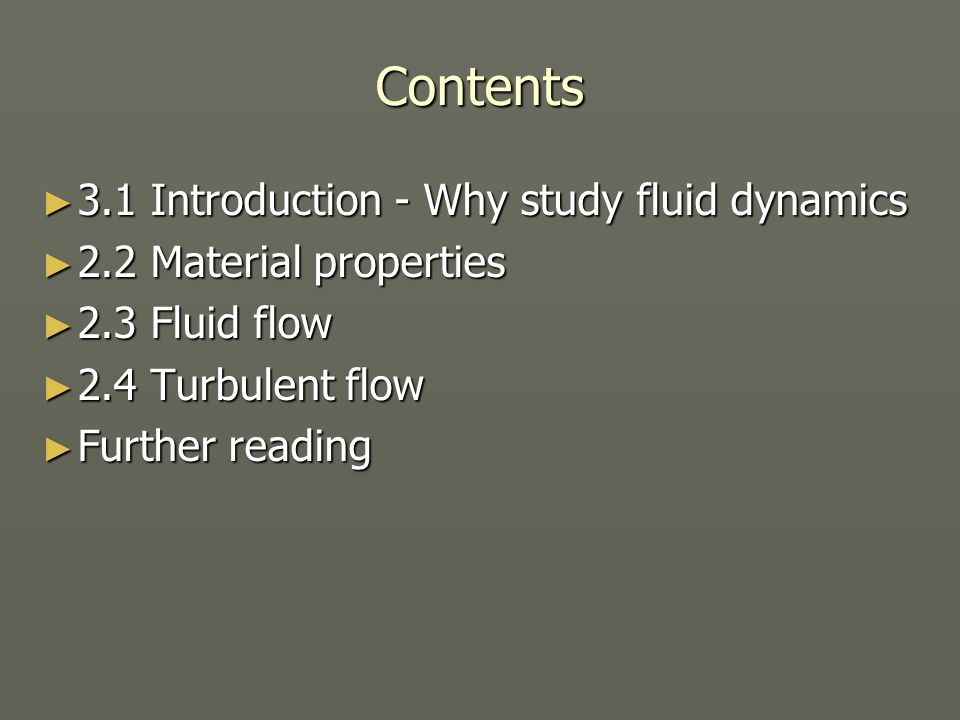 Contents 3.1 Introduction - Why study fluid dynamics