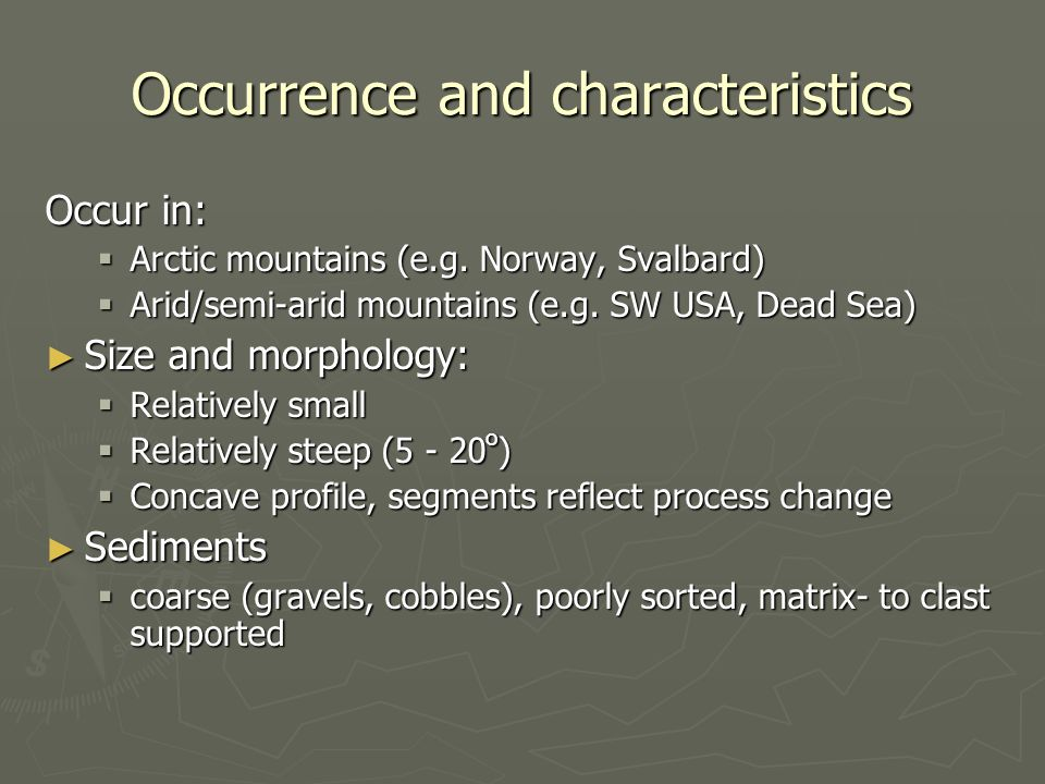 Occurrence and characteristics