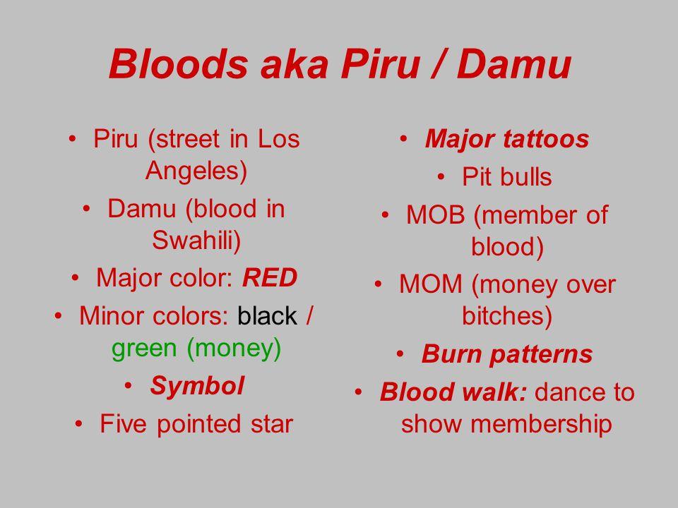Bloods aka Piru / Damu Piru (street in Los Angeles)