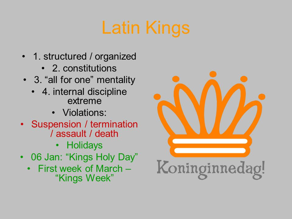 Latin Kings 1. structured / organized 2. constitutions