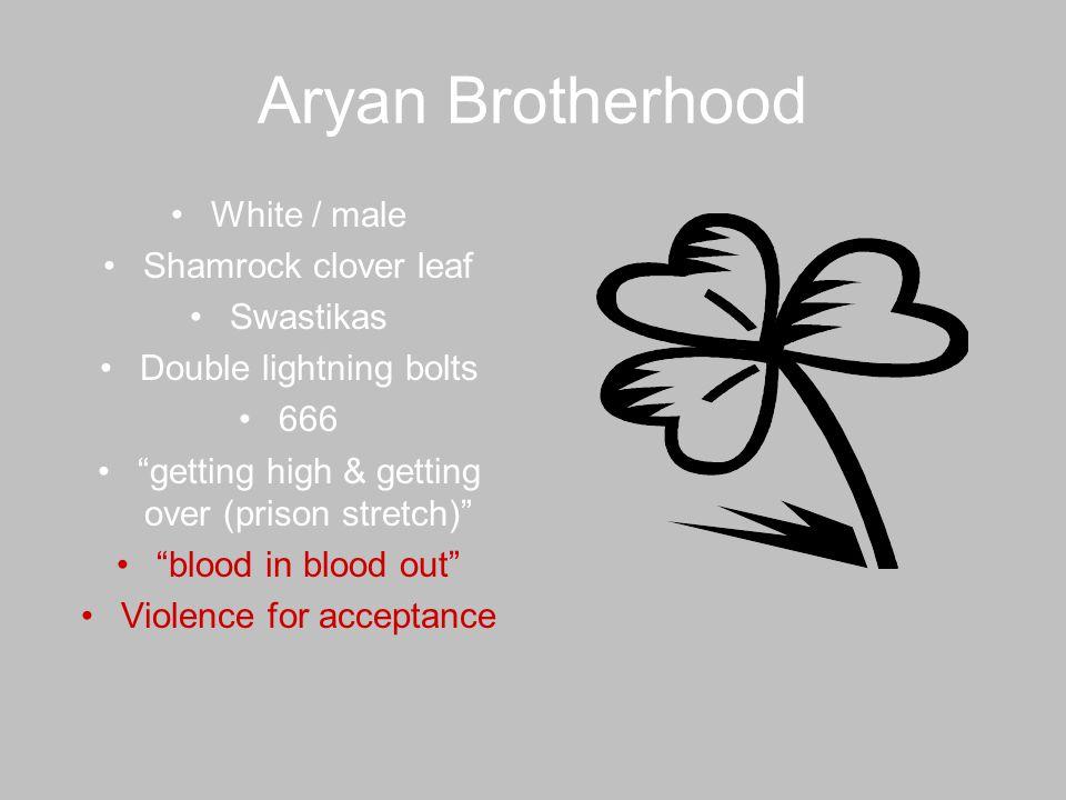 Aryan Brotherhood White / male Shamrock clover leaf Swastikas