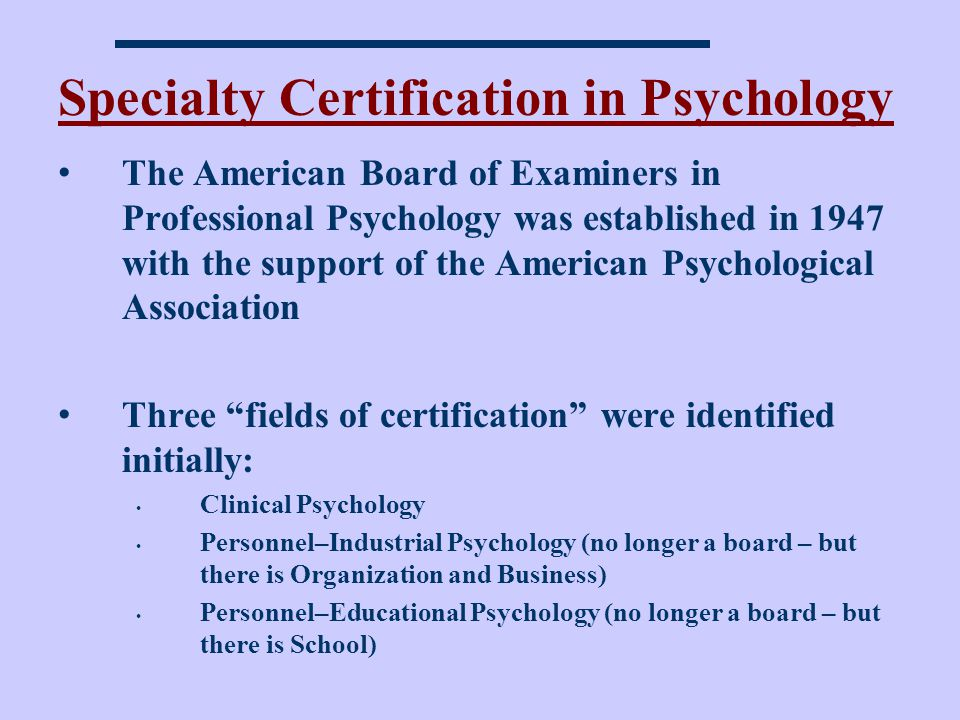 Specialty Certification in Psychology
