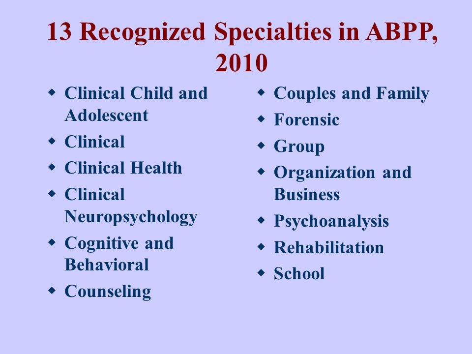 13 Recognized Specialties in ABPP, 2010