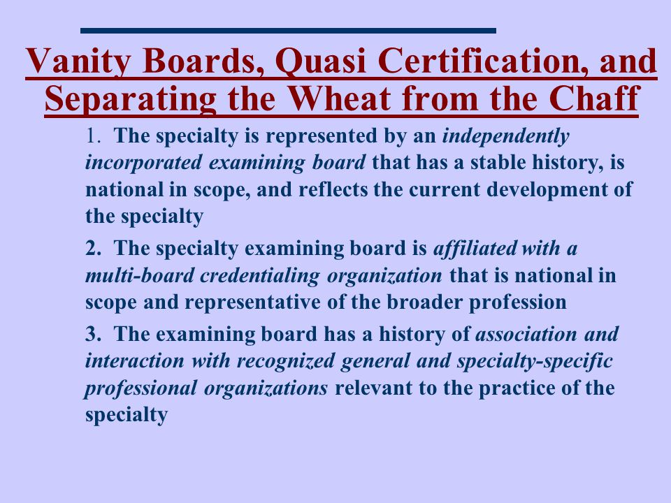 Vanity Boards, Quasi Certification, and Separating the Wheat from the Chaff