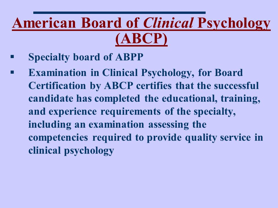 American Board of Clinical Psychology (ABCP)