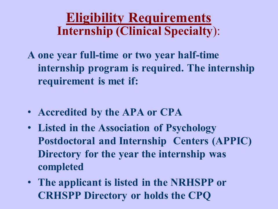 Eligibility Requirements Internship (Clinical Specialty):