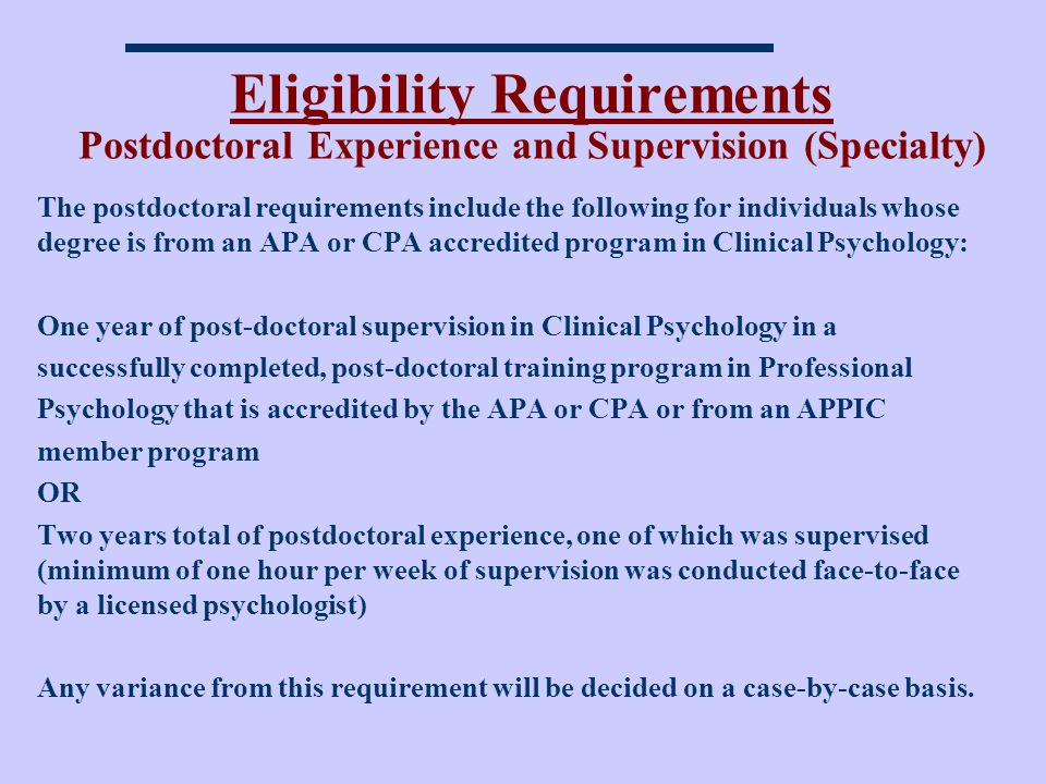Eligibility Requirements Postdoctoral Experience and Supervision (Specialty)