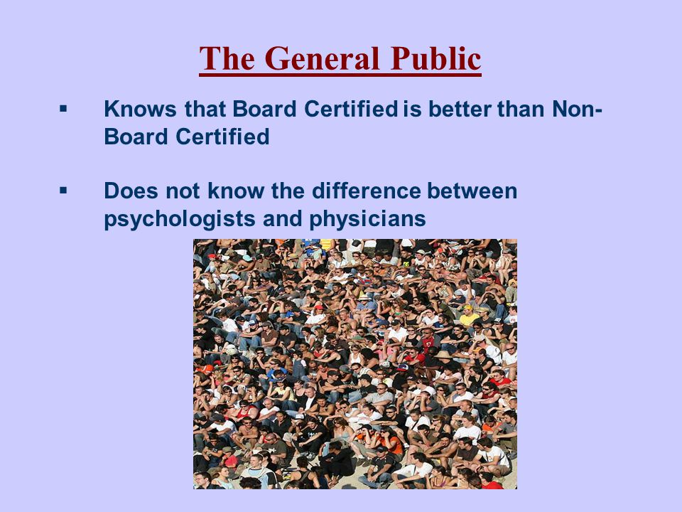 The General Public Knows that Board Certified is better than Non-Board Certified.
