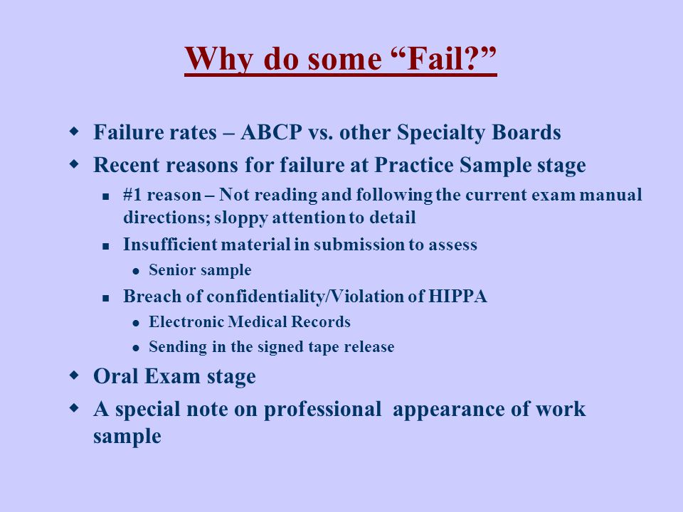 Why do some Fail Failure rates – ABCP vs. other Specialty Boards