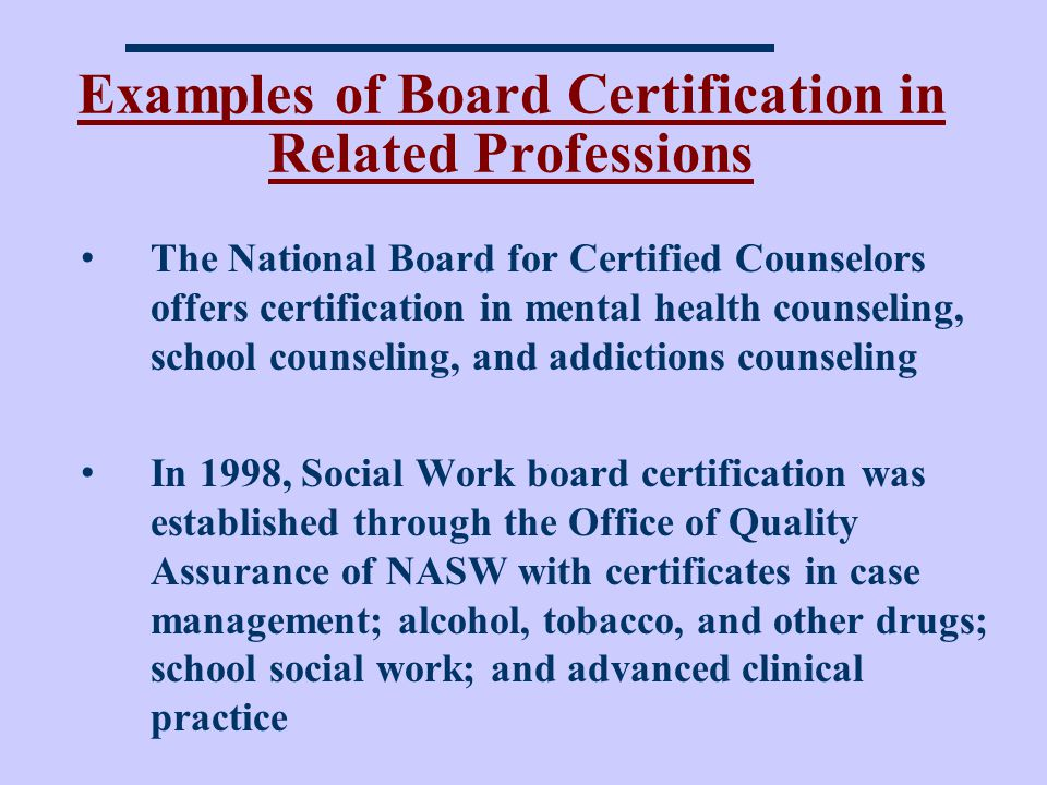 Examples of Board Certification in Related Professions