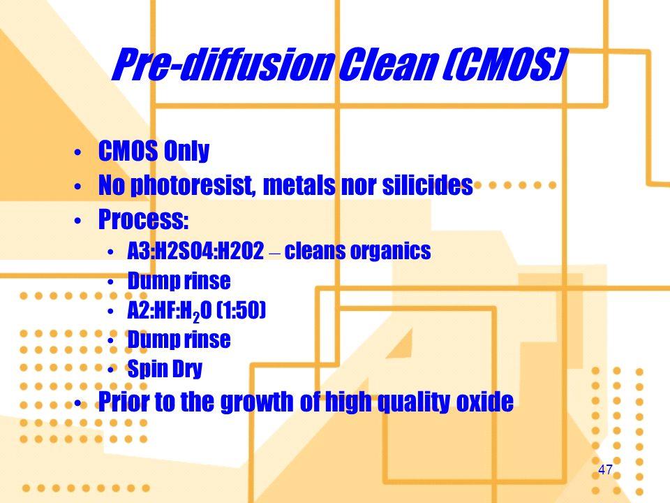 Pre-diffusion Clean (CMOS)
