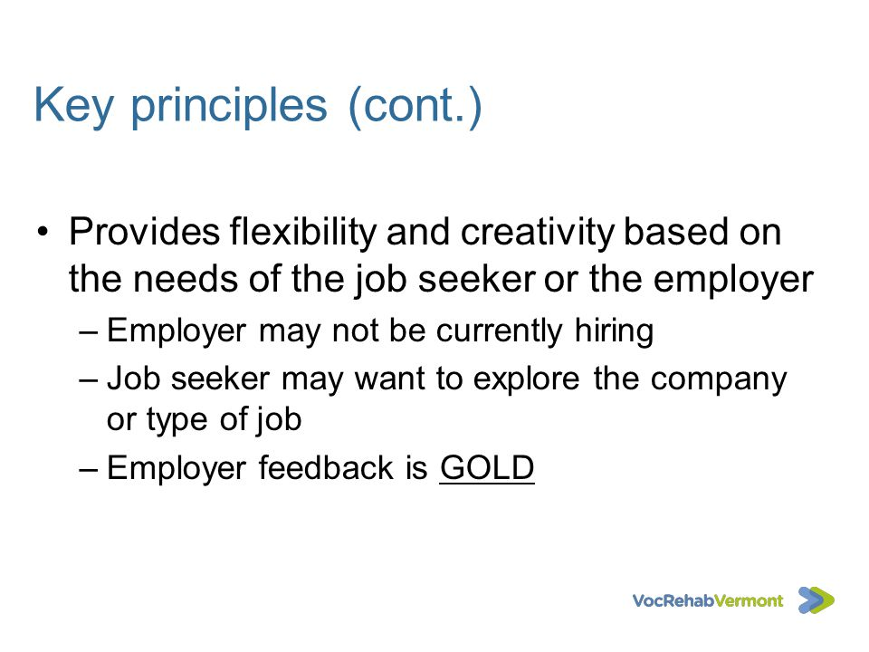 Key principles (cont.) Provides flexibility and creativity based on the needs of the job seeker or the employer.