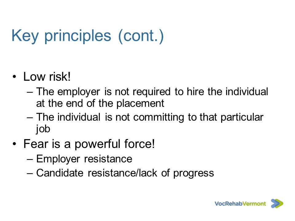 Key principles (cont.) Low risk! Fear is a powerful force!