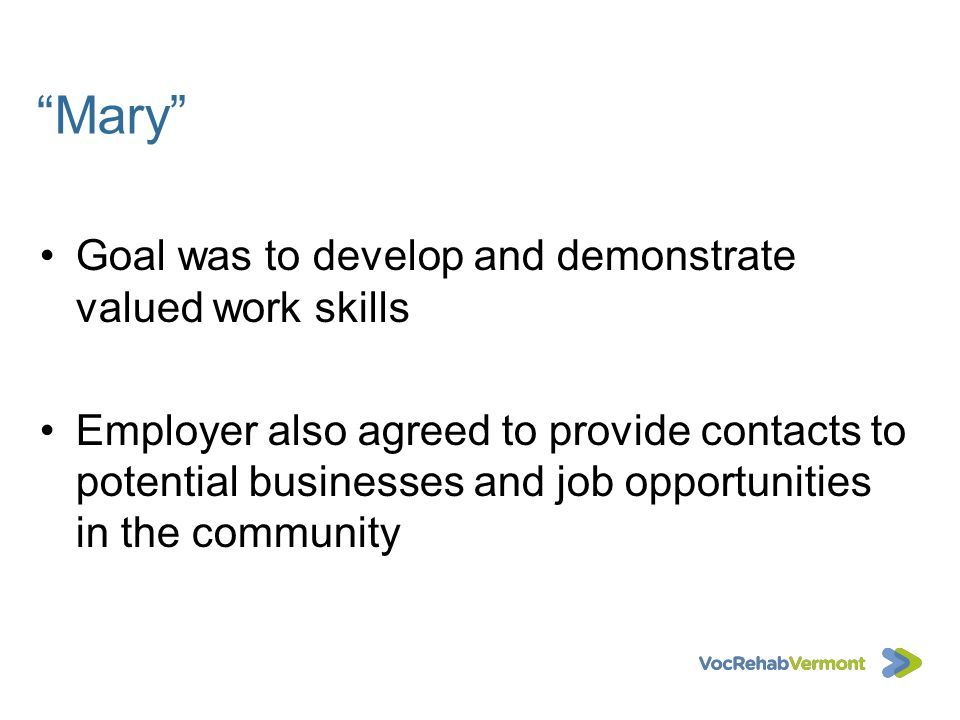 Mary Goal was to develop and demonstrate valued work skills