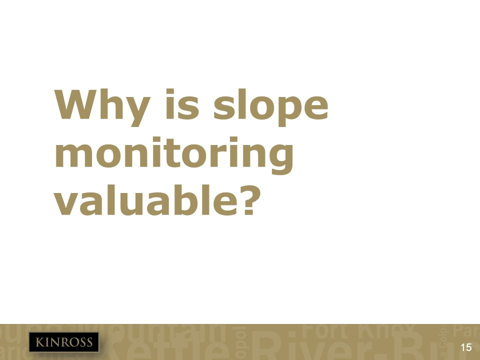 Why is slope monitoring valuable