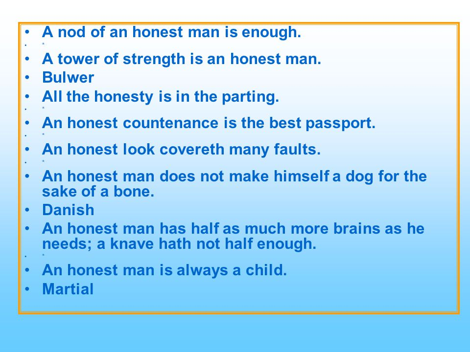 A nod of an honest man is enough.