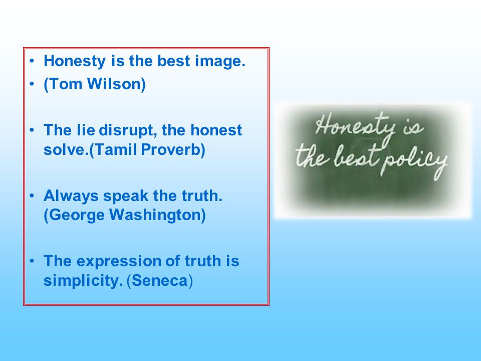Honesty is the best image.