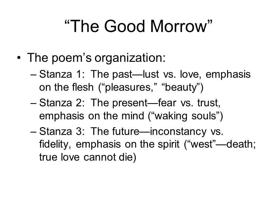 The Good Morrow The poem's organization:
