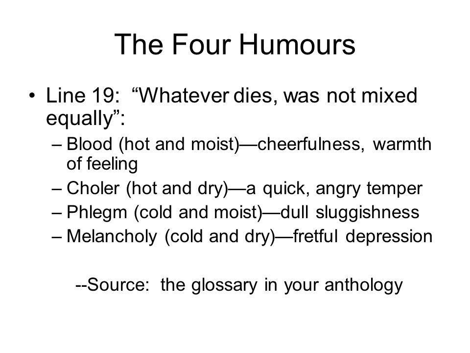 The Four Humours Line 19: Whatever dies, was not mixed equally :
