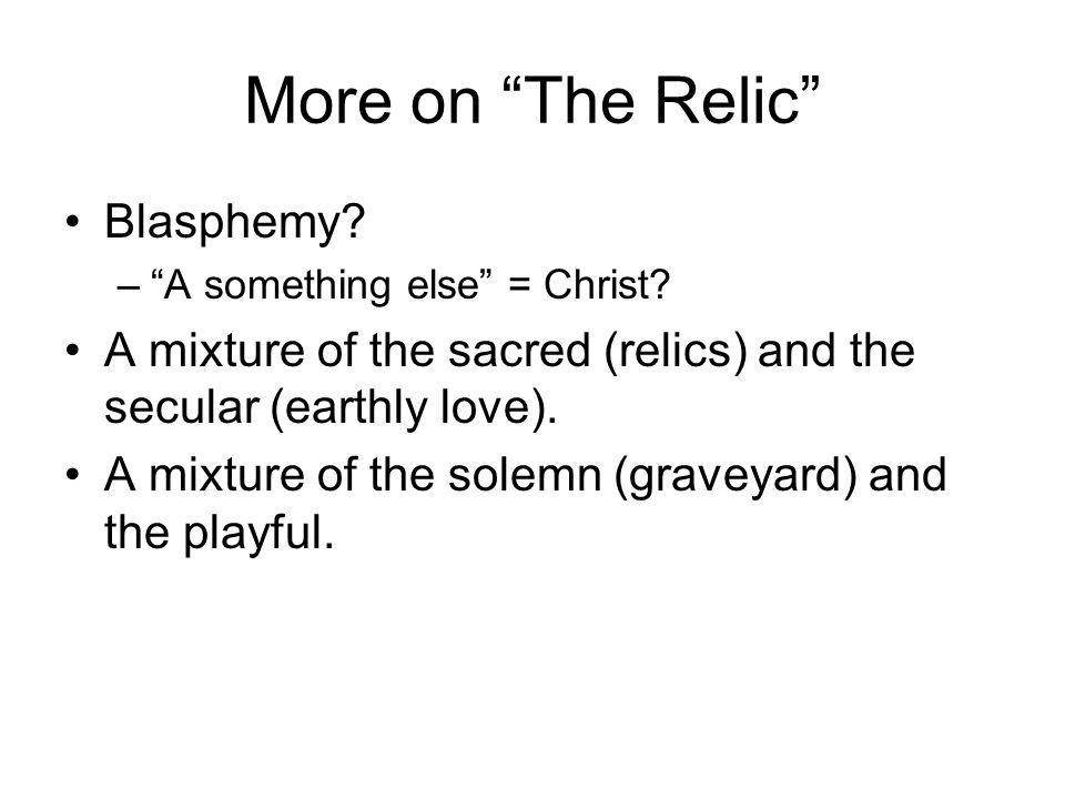 More on The Relic Blasphemy