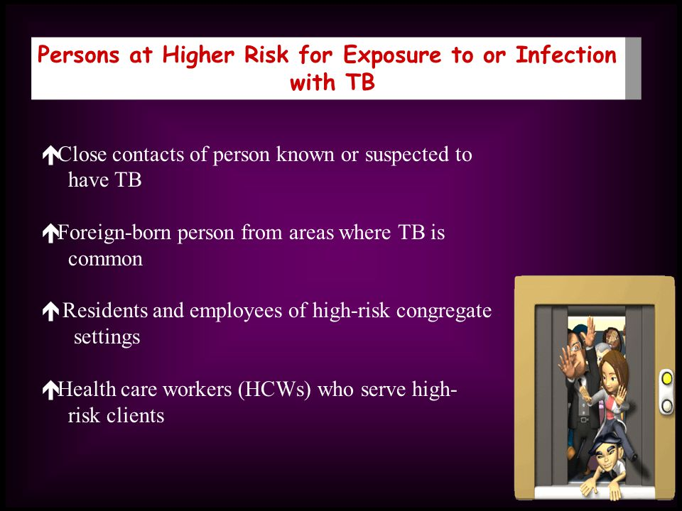 Persons at Higher Risk for Exposure to or Infection